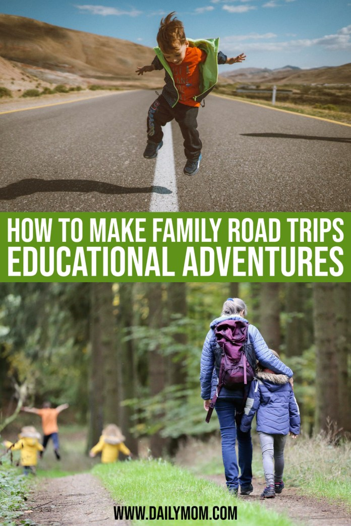 How To Make Every Family Road Trip An Educational Adventure
