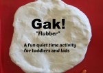 """GAK (aka """"Flubber"""")"""