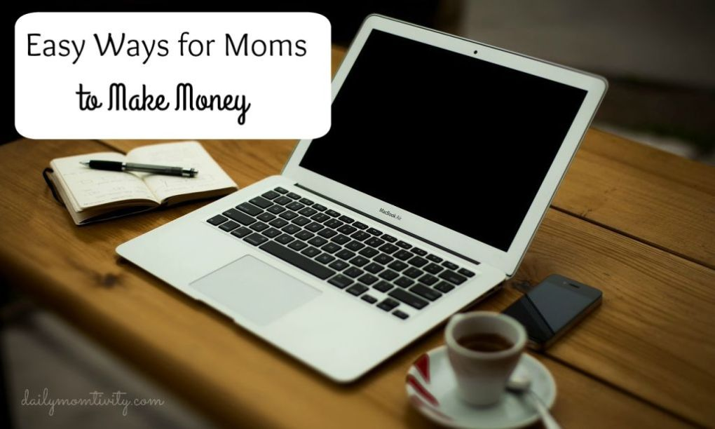 Simple ideas for Moms to make some extra cash