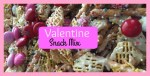Valentine Chex Snack Mix