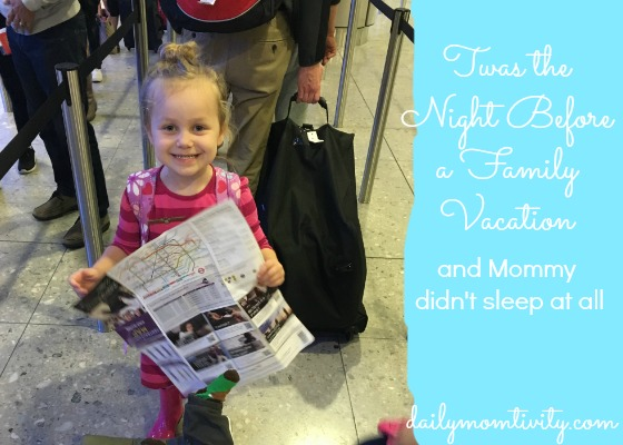 Twas the Night Before a Vacation (and Mommy Didn't Sleep at All)