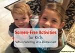 Screen Free Restaurant Activities for Kids