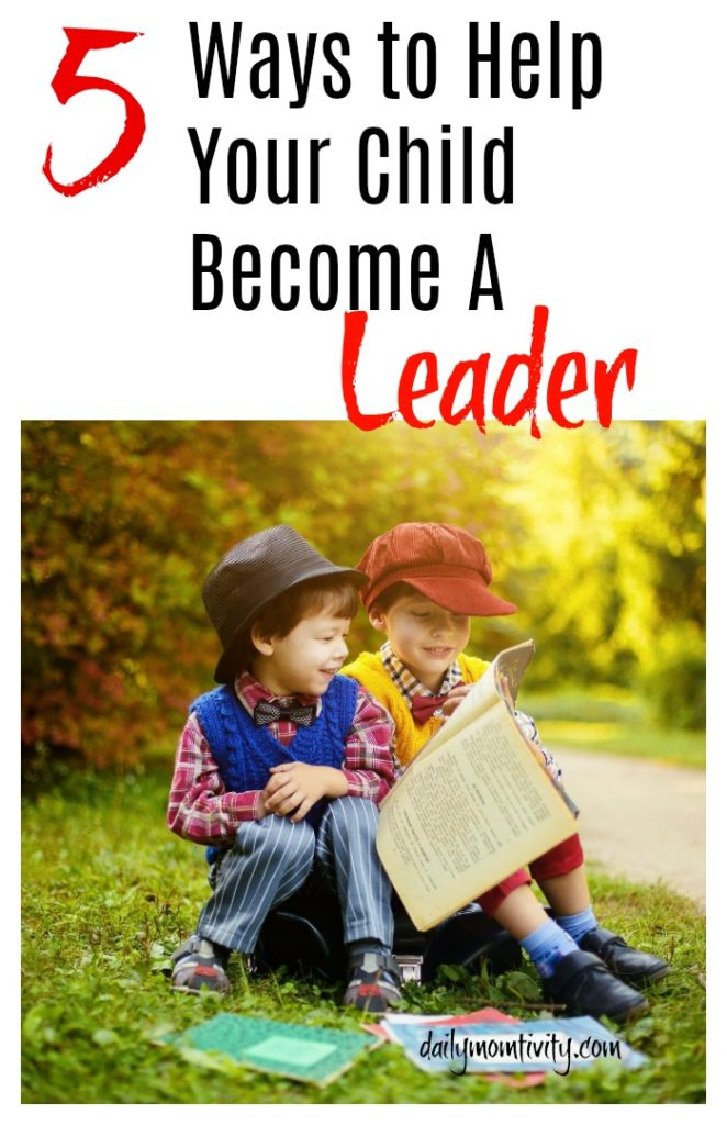 5 Ways to Help Your Child into becoming a natural leader