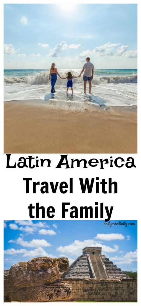 Ideas tips on where to go for Latin America Vacation with the entire Family