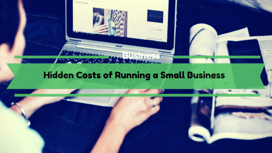Hidden Costs of Running a Small Business