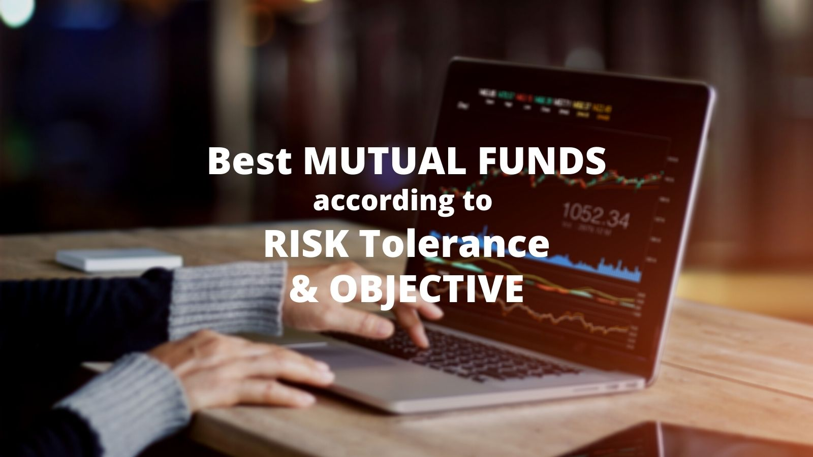 best mutual funds according to risk tolerance and objective