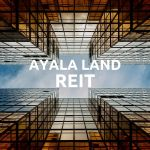 reasons why invest ayala land reit