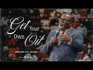 Get Your Own Oil! - Bishop T.D. Jakes