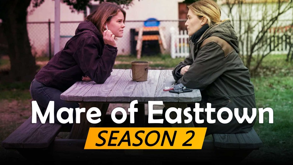 Mare of Easttown Season 2 Release Date