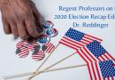Regent Professors on the Election, Recap Edition: Dr. Reddinger