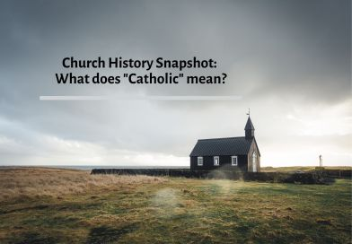 """Church History Snapshot: What does """"Catholic"""" mean?"""