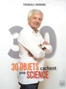 """""""30 objets cachent une science"""", par Pasquale Nardone, éditions """"NGC 224 Andromède"""", 29,50 euros."""