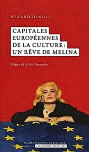 """""""Capitales européennes de la culture: un rêve de Melina"""", par Renaud Denuit, Ed. L'Académie en poche."""