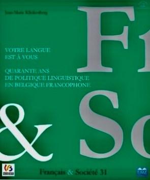 «Votre langue est à vous» par Jean-Marie Klinkenberg. Editions EME. VP 16 euros, VN 11,99 euros