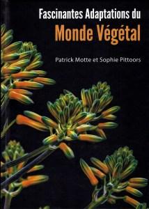 """""""Fascinantes adaptations du monde végétal"""", par Patrick Motte et Sophie Pittoors. Espaces botaniques. VP 25 euros"""
