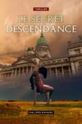 """Le secret Descendance"", par Philippe Raxhon. Librinova. VP 19,99 euros, VN 4,99 euros"