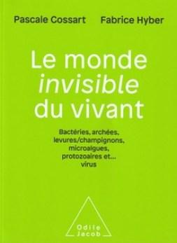 «Le monde invisible du vivant», par Pascale Cossart. Editions Odile Jacob. VP 23,90 euros, VN 17,99 euros