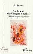 """""""Sur la piste des messagers cellulaires – Carnets de voyages d'un explorateur"""", par Guy Rousseau. L'Harmattan. VP 17 euros, VN 12,99 euros"""