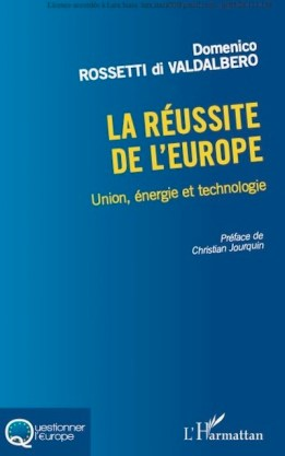 """""""La réussite de l'Europe"""", par Domenico Rossetti di Valdalbero. Editions L'Harmattan. VP 21,50 euros, VN 15,99 euros"""