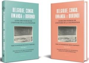 """""""Guide des sources de l'histoire des colonisations - Belgique, Congo, Rwanda et Burundi"""", par P.-A. Tallier, M. Van Eeckenrode, P. Van Schuylenbergh. Editions Brepols. VP 62 euros, VN 0 euro"""
