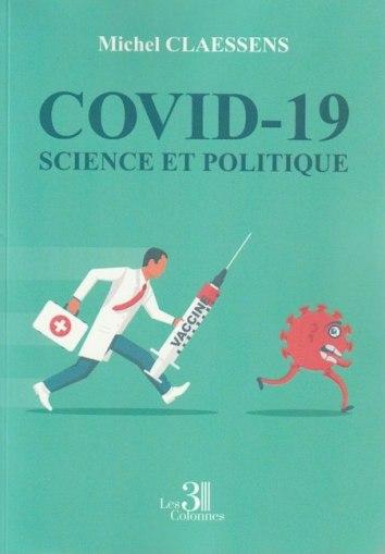 """""""Covid-19, science et politique"""", par Michel Claessens. Editions Les 3 Colonnes. VP 22 euros, VN 12,99 euros"""