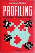 """""""Profiling"""", par Danièle Zucker, Editions Racine."""