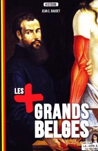 «Les plus grands Belges» par Jean Baudet. Editions La Boîte à Pandore, VP 18,90 euros.