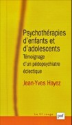 «Psychothérapies d'enfants et d'adolescents», par Jean-Yves Hayez, Edition Presses universitaires de France , version papier 26 euros