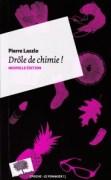 """""""Drôle de chimie!"""" Pierre Laszlo. Editions Le Pommier, V.P.10 euros"""