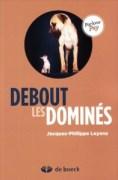 Debout les dominés - Jacques-Philippe Leyens. Ed. De Boeck, Coll. Parlons psy. 21 €