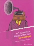 """""""Les chercheurs accordent de bonnes notes à la musique"""", Editions Mardaga, 14,90 euros."""