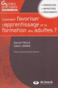 «Comment favoriser l'apprentissage et la formation des adultes?» par Daniel Faulx & Cédric Danse, aux éditions De Boeck, VP 20 euros