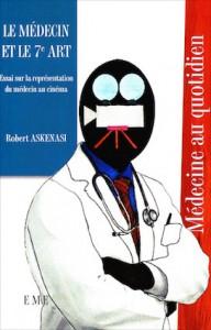 «Le médecin et le 7e art», par le Pr Robert Askenasi, éditions EME (11,40 euros, VN 8,99 euros)