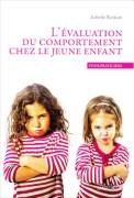 «L'évaluation du comportement chez le jeune enfant» par le Pr Isabelle Roskam. Editions Mardaga. VP 28€