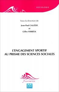 «L'engagement sportif au prisme des sciences sociales» par Jean-Paul Callède & Gilles Ferréol. Ed. EME VP 22 €