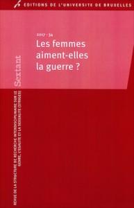 «Les femmes aiment-elles la guerre?», collection Sextant, Éditions de l'Université Libre de Bruxelles (VP 14 euros).