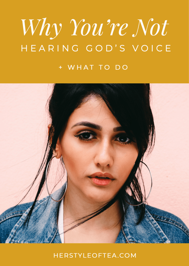 why you're not hearing God's voice and what to do