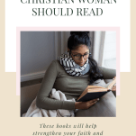 """Pinterest image with text """"9 books every Christian woman should read"""" and photo of a woman reading"""