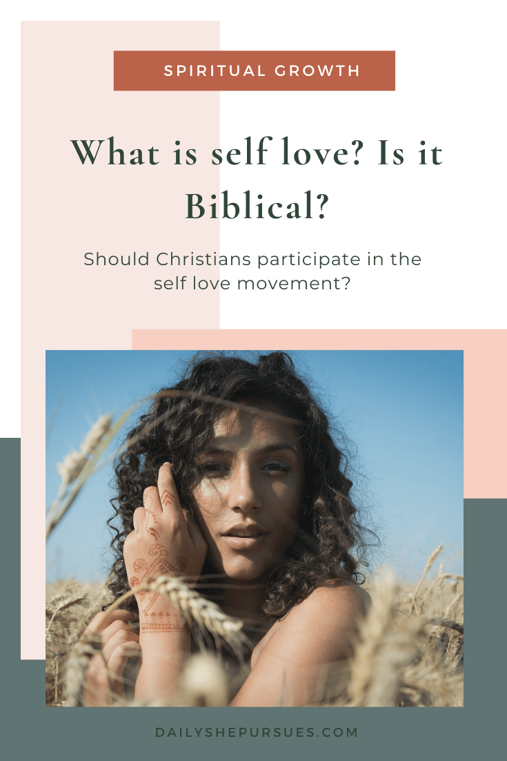"""Photo of a woman in a wheat field and text """"what is self love? is it biblical? should Christians participate in the self love movement?"""
