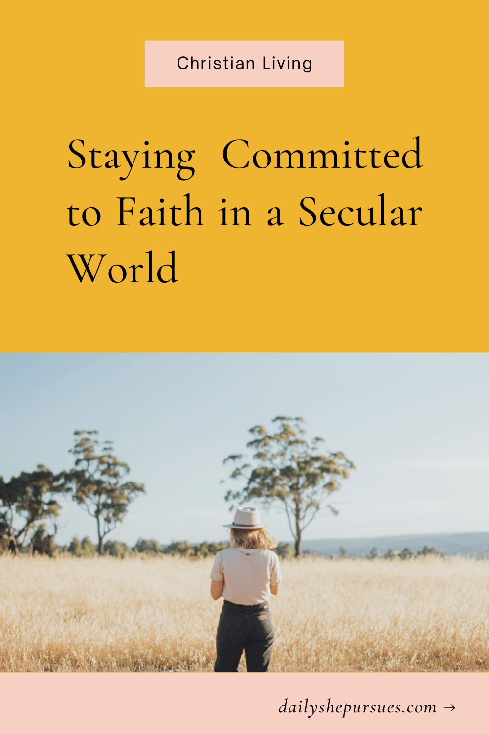 """Woman looking into open field with text overlay """"Staying Committed to Faith in a Secular World"""""""