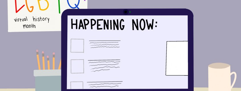 "A graphic of a desk with a laptop displaying the words ""HAPPENING NOW."" An October calendar with rainbow colored words ""LGBTQ+"" and ""virtual history month"" is to the left."