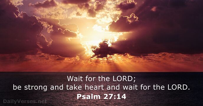 Psalm 27:14 - Bible verse of the day - DailyVerses.net