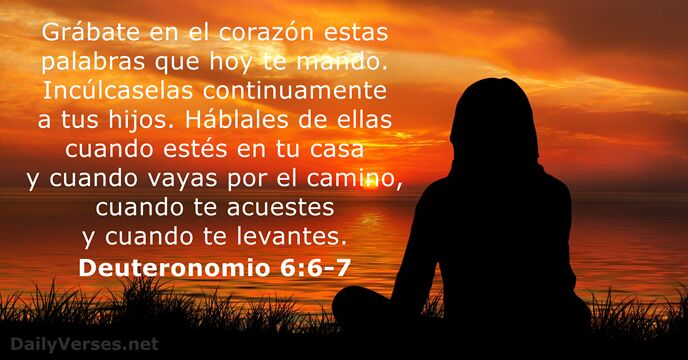 Deuteronomio 6 6 7 Versículo De La Biblia Del Día