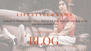 Lifestyle and news Updated on Tuesday's and Friday. Discover facts, hints, tips and news to live your best sustainable life
