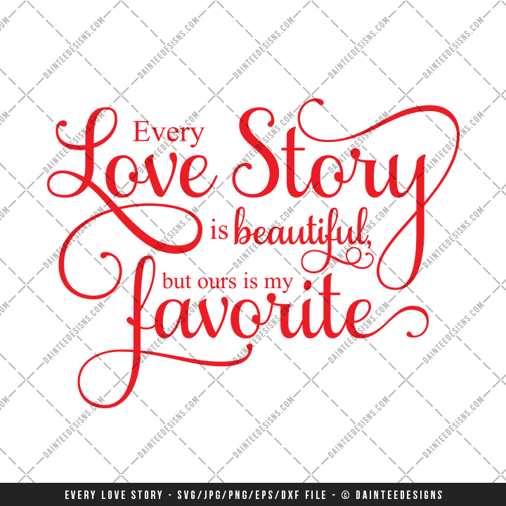 Download Every Love Story - SVG, DXF, EPS, Digital Cutting File ...