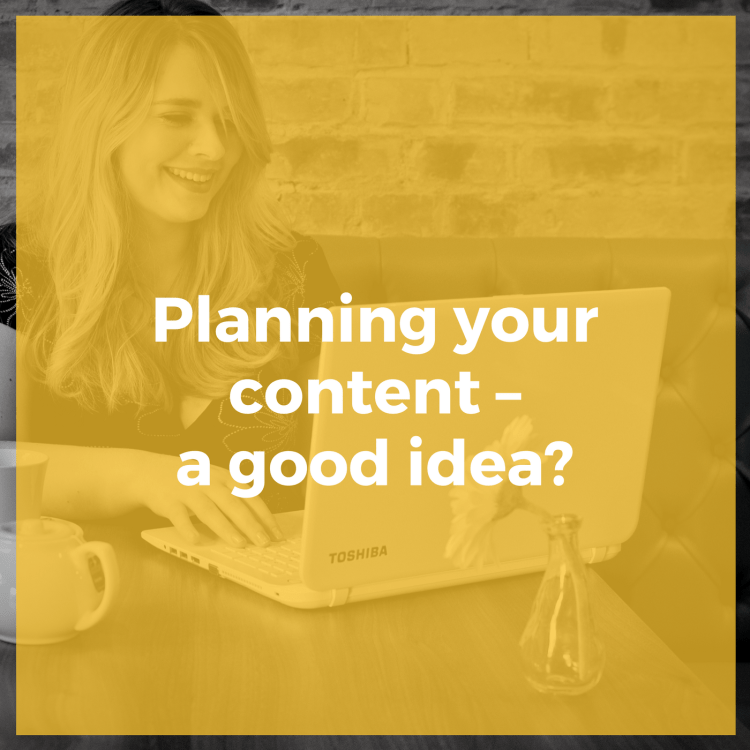 Planning your content - a good idea?