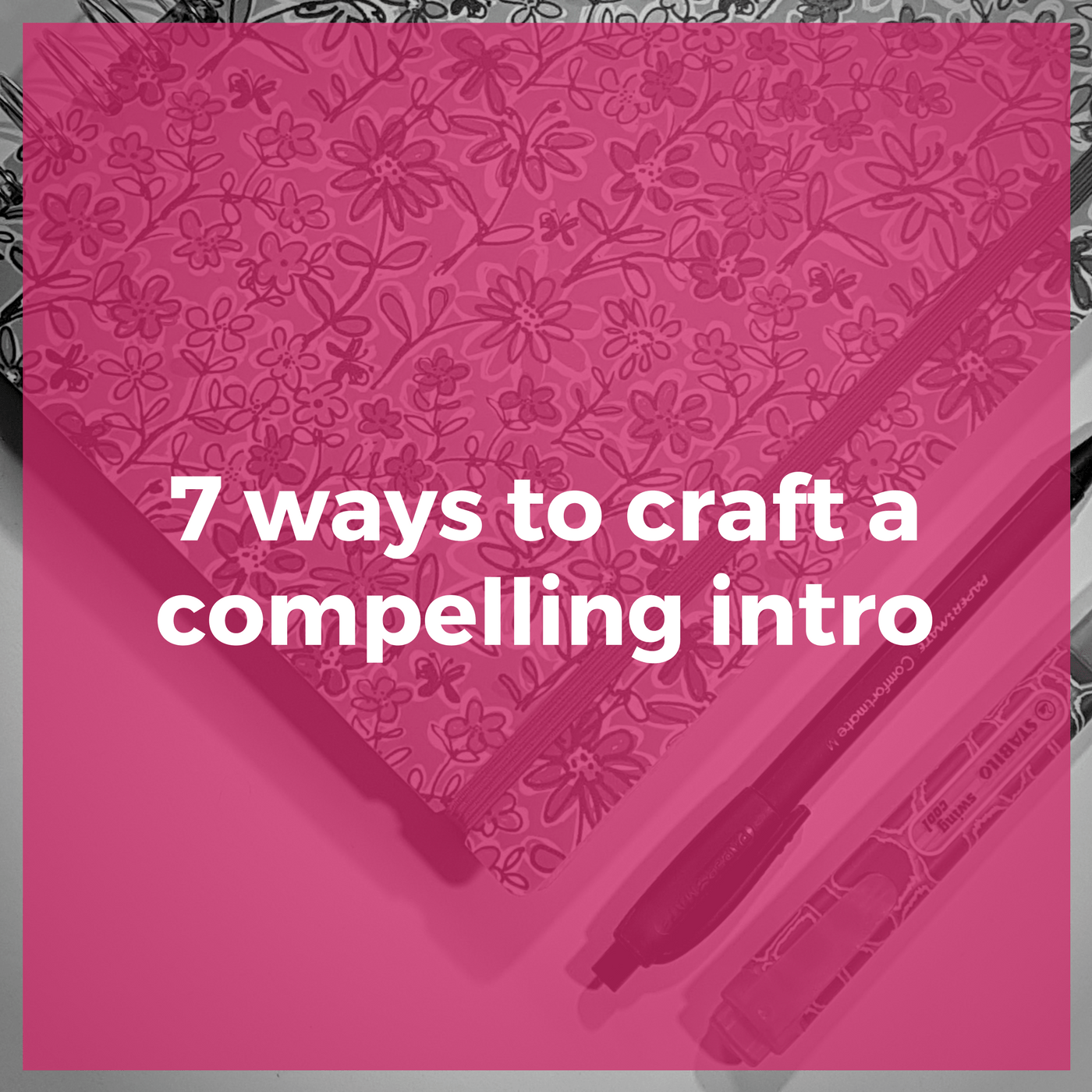 7 ways to craft a compelling intro