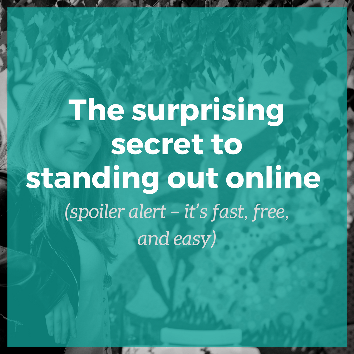 The surprising secret to standing out online