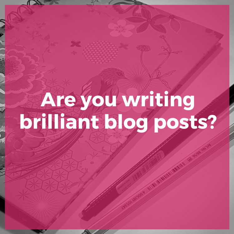 Are you writing brilliant blog posts?