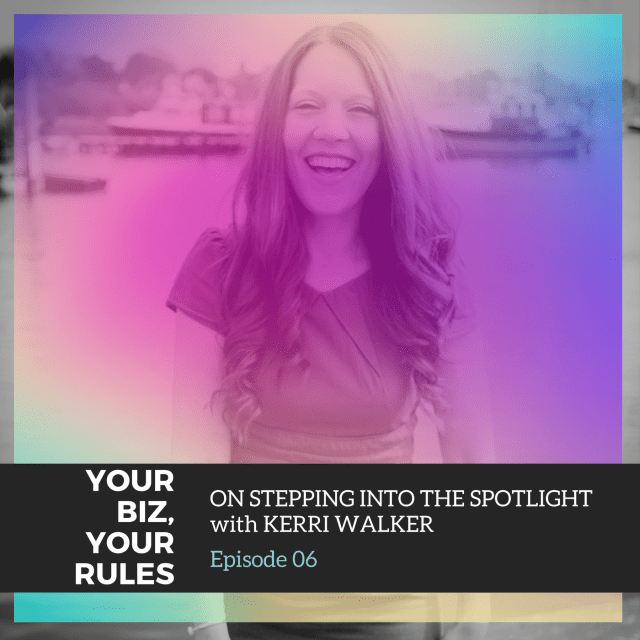 ep6 step into spotlight with PR Kerri Walker